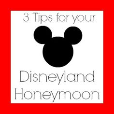 3 things you must do on your disneyland honeymoon joelle@mickeyworldtravel.com www.fb.com/mickeyworldtraveljoellecarr