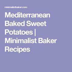 Mediterranean Baked Sweet Potatoes | Minimalist Baker Recipes