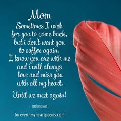 Miss You Mom Quote Idea i will always miss you missing mom quotes miss my mom i Miss You Mom Quote. Here is Miss You Mom Quote Idea for you. Miss You Mom Quote top 32 i will miss you mom quotes sayings. Miss You Mom Quote i never . Miss You Mom Quotes, Missing Mom Quotes, Mom In Heaven Quotes, Mom I Miss You, Mom Quotes From Daughter, Dad Quotes, Mothers Day Quotes, Qoutes, Loss Quotes