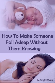 How To Make Someone Fall Asleep Without Them Knowing - Sleeping is not as easy as just you go to bed, then put your head on the pillow and close your eyes  #lookmyhealth #asleep #howto #asleepfast #howtofallasleepfast #health #sleep