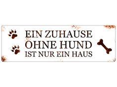 Blechschild Shabby EIN ZUHAUSE OHNE HUND Schild von Interluxe via dawanda.com