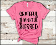 Blessed Shirt, Thankful And Blessed, Grateful, Funny Thanksgiving Shirts, Fall Shirts, Personalized T Shirts, Gift Store, Cotton Tee, Colorful Shirts
