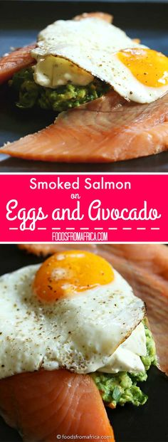 Smoked Salmon on Eggs and Avocado. Easy, Healthy and Delicious Breakfast Recipe. Afro-fusion food blog | African recipes | African food blog.