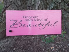 Upcycled Cupboard sign <3 Be your own kind of Beautiful