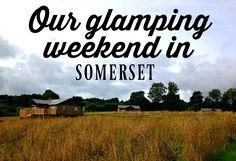 Glamping in Kittisford Barton, Somerset with Lantern & Larks