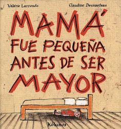 Mama fue pequena antes de ser mayor: Cuentos en Espanol