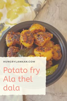 "Sri Lankan potato fry or ""Ala Thel Dala"" is a classic Sri Lankan potato dish that is really simple and easy to make #ala #potato #theldala #sri lankan #srilanka"