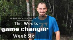 Game Changer Week 6/10 - More than half way through