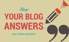 How Your Blog Answers Your Clients