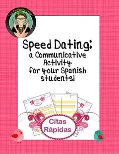 Spanish class Communicative Activity, Speed Dating, Citas Rapidas, Whole Class Target Language, by LaProfesoraFrida | Teachers Pay Teachers