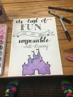 """""""It's kind of gun to do the impossible."""" -Walt Disney"""