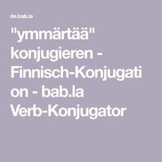 """ymmärtää"" konjugieren - Finnisch-Konjugation - bab.la Verb-Konjugator"