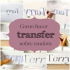 Como hacer transfer sobre madera · My Sweet Things Photo Transfer To Wood, Foto Transfer, Ink Transfer, Wood Projects, Craft Projects, Projects To Try, Craft Ideas, Wood Crafts, Diy And Crafts