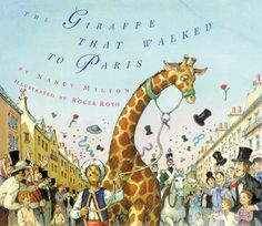 Our newest FIAR book! The Giraffe that Walked to Paris by Nancy Milton and Roger Roth