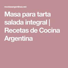 Masa para tarta salada integral   Recetas de Cocina Argentina Empanadas, Food And Drink, Koh Tao, Popular, Food Ideas, Rocks, Baby, Amor, Meals