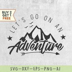 Let's go on an adventure svg Adventure svg travel svg Travel Shirts, Vacation Shirts, Drawing Programs, Happy Hooligans, Vinyl Designs, Svg Files For Cricut, Letting Go, Road Trip, Silhouette Cameo