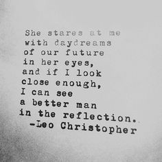 Leo Christopher, Real Quotes, Daydream, A Good Man, I Can, Reflection, Lyrics, Poetry, Wisdom