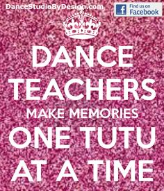 dance teachers make memories one tutu at a time