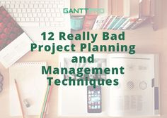 What are the skills of a bad project manager and how to avoid common mistakes? 12 really bad project management mistakes  https://blog.ganttpro.com/en/12-really-bad-project-planning-and-management-techniques/