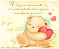 Love & hug Quotes : Sending Your Way A Warm Hug Thinking Of You Greeting For You Love . - Quotes Sayings Hugs And Kisses Quotes, Hug Quotes, Angel Quotes, Wife Quotes, Family Quotes, Special Friend Quotes, Winnie The Pooh, Thinking Of You Quotes, Thinking Of You Images