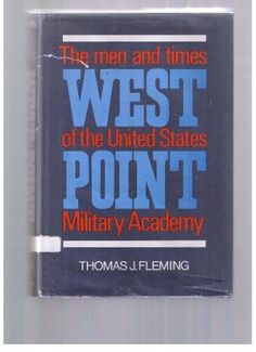 West Point: The Men and Times of the United States Military Academy. by Thomas J. Fleming, http://www.amazon.com/dp/0688027415/ref=cm_sw_r_pi_dp_Y6H9pb0CAW0QN