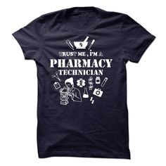 Trust Me I Am A Pharmacy Technician T Shirt