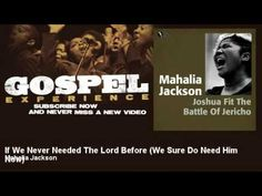 Mahalia Jackson - If We Never Needed The Lord Before - We Sure Do Need H...