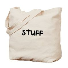"""STUFF"" Tote Bag What ya got in your bag? from Linda at >WordWizard"