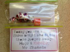"""Dance Competition Treat 2014 """"Today you are a STAR! Shine bright and BLOW the judges away! Hugs & KISSES, Ms. Shanelle"""" add starburst, blow pop and Hershey kiss!"""