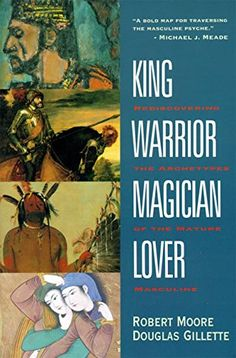 King, Warrior, Magician, Lover: Rediscovering the Archetypes of the Mature Masculine von Robert Moore http://www.amazon.de/dp/0062506064/ref=cm_sw_r_pi_dp_Yhx.vb0MPBWC4