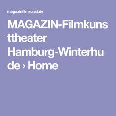 MAGAZIN-Filmkunsttheater Hamburg-Winterhude › Home