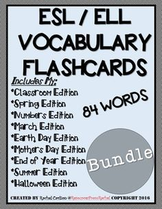 Please click PREVIEW to see more.I took 9 ESL Flashcard products from my store and combined them together to give you a discount!!It includes 84 words.  Each word has 3 corresponding flashcards: *Word and Picture*Word Only *Picture OnlyJust print, cut, and laminate!Teacher can use this flashcard set to create a matching game, word identification game, or even picture identification game.