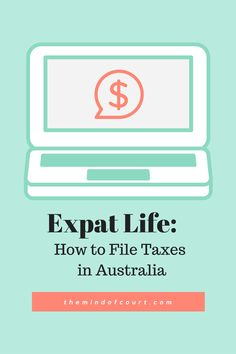Expat Life: How to File Taxes in Australia - The Mind of Court