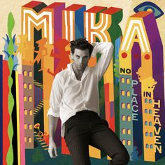 No Place In Heaven - Mika's 4th album!