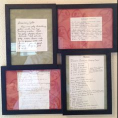 Keepsake recipes... Copies of handwritten recipes from my mom, mother-in-law, and both my grandmothers.  Posted proudly in my kitchen.
