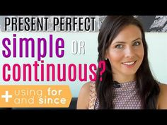 Present Perfect Tense | Simple or Continuous? | FOR & SINCE - YouTube