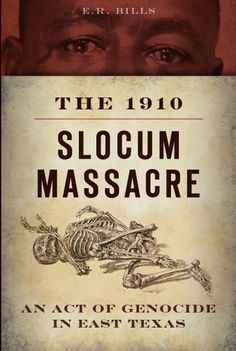 On July 29, 1910, citizens in the small, predominately African American town of Slocum, Texas were massacred. This was one of many towns, such as Rosewood and Tulsa, where a successful, self-sufficient African American community was the subject of a terrorist attack designed to maintain economic white supremacy. In each town, the incident that sparked the attack was relatively insignificant and often fabricated. The death toll was comparable if not higher than in the Rosewood massacre and ...
