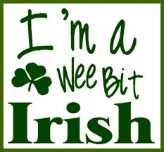I'm a wee bit irish
