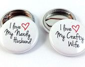 creative buttons-I Love My Nerdy Husband & I Love My Crafty Wife Buttons