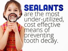 Sealants are the most under-utilized, cost effective means of preventing tooth…