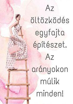 Quotes about fashion - Kívül-belül vonzó Stylist Quotes, Fashion Quotes, Women's Fashion, Personal Stylist, Fashion Stylist, Coco Chanel, Real Women, Famous Quotes, Picture Quotes