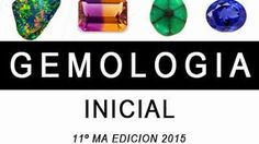 Gemologia Inicial 11ºma edicion 2015 - Descargar pdf Jewelry Design, Terraria, Initials, Gemstones, Organizers, Libros, Art