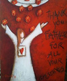 Thank you Father for all Your Blessings - Artist - Valencia Van Zyl Fine Art, Naive Art, Canvas, Painting, Art, Christian Art, Canvas Painting, Angel Art, Folk
