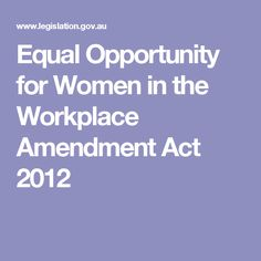 Equal Opportunity for Women in the Workplace Amendment Act 2012