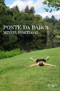 Uma das vilas mais pitorescas do Minho: Ponte da Barca!
