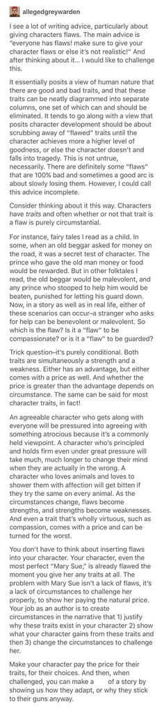 """Don't agree with everything here, but a valid point. Don't """"give them flaws"""" give them circumstances where their ch traits will result in conflict and difficulty."""