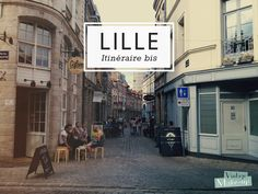 Lille idees sortie Travel Set, Travel And Leisure, Paris Travel, France Travel, Europe Destinations, City Art, Travel Around The World, Travel Inspiration, Travel Ideas