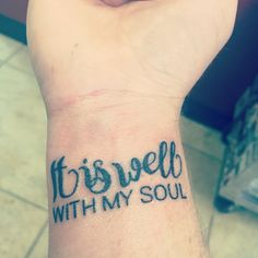 It is well with my soul wrist tattoo
