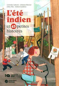 L'été indien et 43 petites histoires, collectif (Robert Soulières, Gilles Tibo, Colombe Labonté et Johanne Mercier et 44 illustrateurs!)