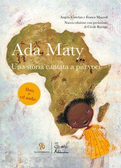 Dopo il successo della prima edizione di Ada Maty, non potevamo che regalarvi una seconda edizione, per dare l'opportunità a tutti di farsi conquistare dalle storie e melodie della nostra protagonista.  E per questa edizione c'è una novità: la nuova prefazione è nientemeno che di Cécile Kyenge, ex Ministro dell'integrazione!  La nuova edizione di Ada Maty è acquistabile anche dal nostro e-shop http://shop.artebambini.it/ada-maty-una-storia-cantata-a-piu-voci